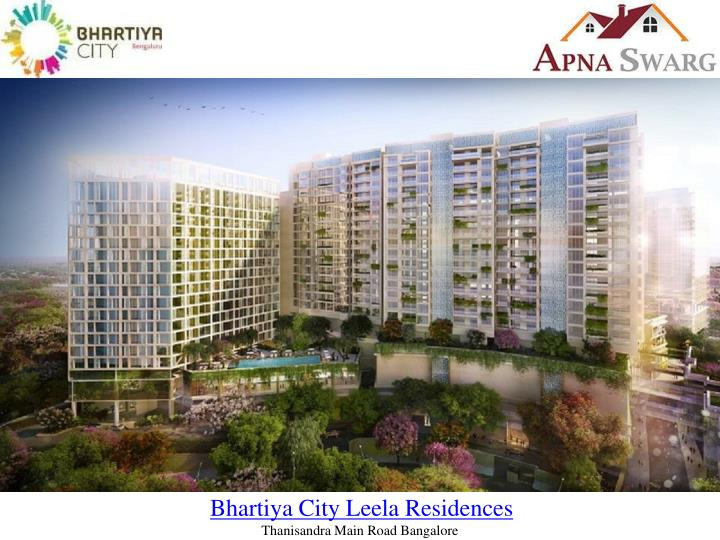 Bhartiya city leela residences thanisandra main road bangalore