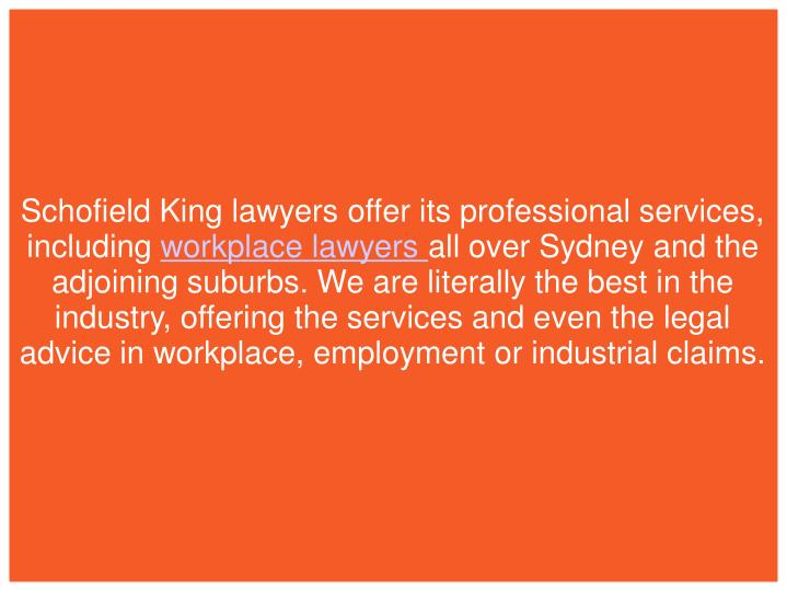 Schofield King lawyers offer its professional services,