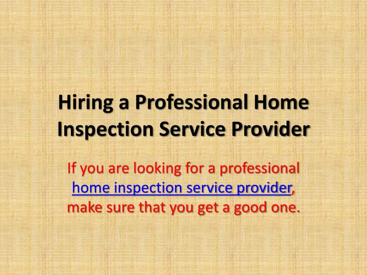 Hiring a Professional Home Inspection Service Provider