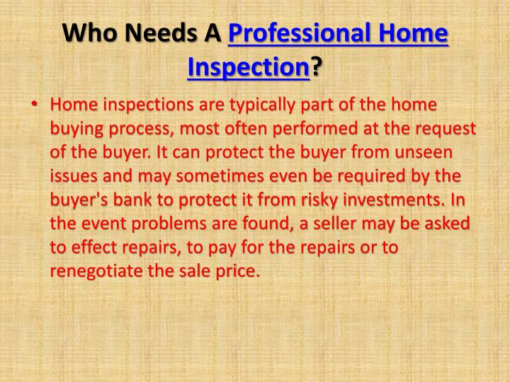 Who needs a professional home inspection