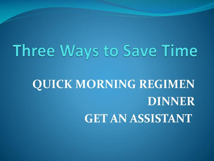Three Ways to Save