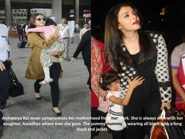 Aishwarya Rai never compromises her motherhood from