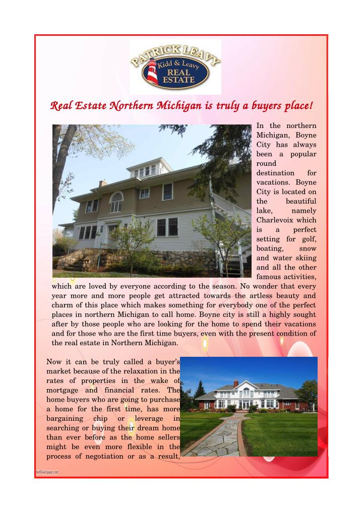 Real Estate Northern Michigan is truly a buyers place!