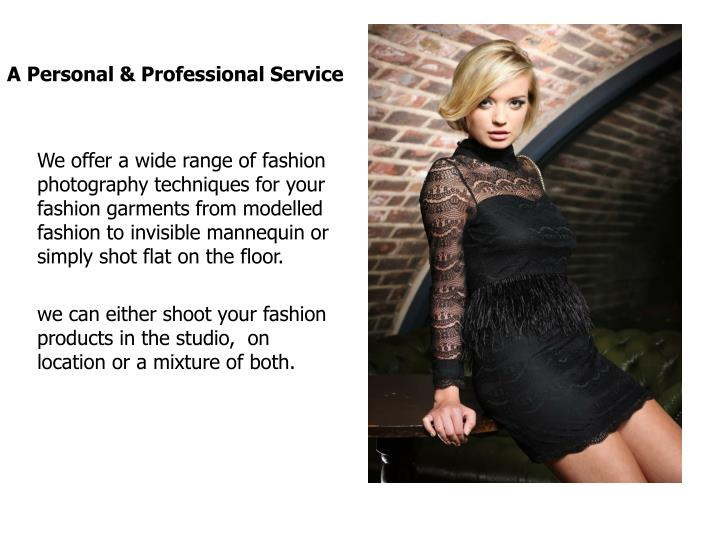 A Personal & Professional Service