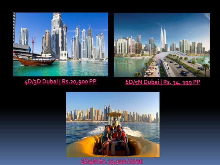 4D/3D Dubai | Rs.20,900 PP