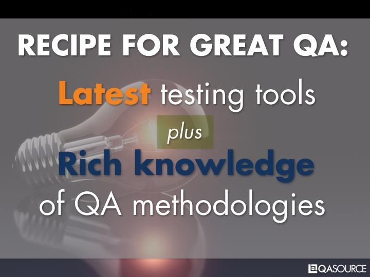 RECIPE FOR GREAT QA: