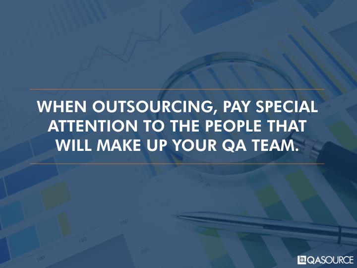 WHEN OUTSOURCING, PAY SPECIAL