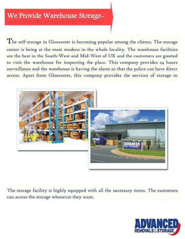 We Provide Warehouse Storage- -