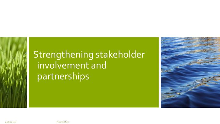 Strengthening stakeholder involvement and partnerships