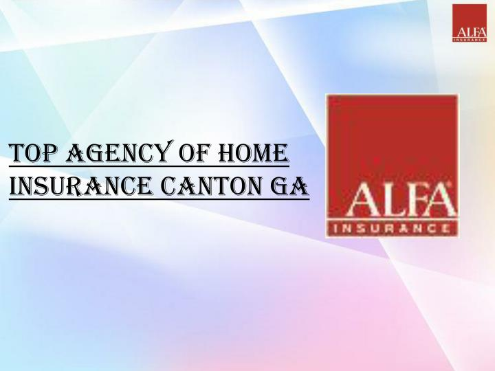 Top agency of home insurance canton ga