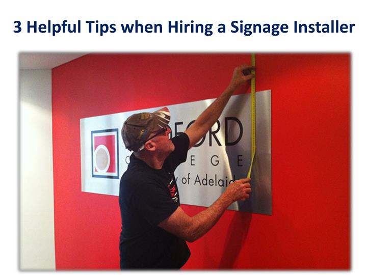 3 Helpful Tips when Hiring a Signage Installer