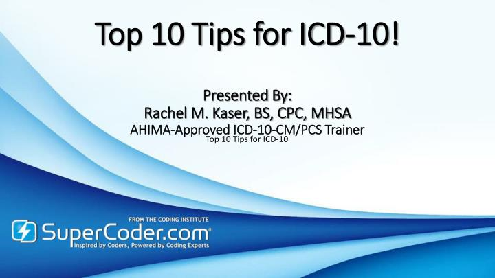 Top 10 Tips for ICD