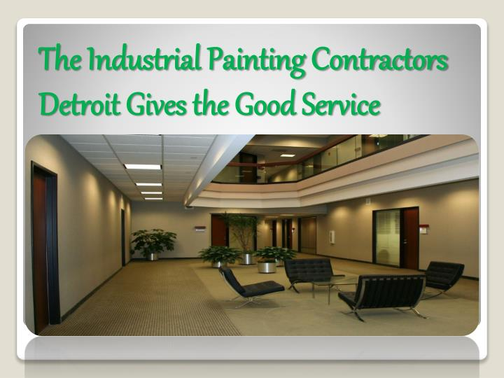 The Industrial Painting Contractors Detroit Gives the Good Service