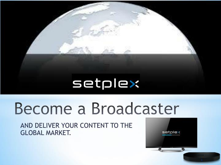 Become a Broadcaster
