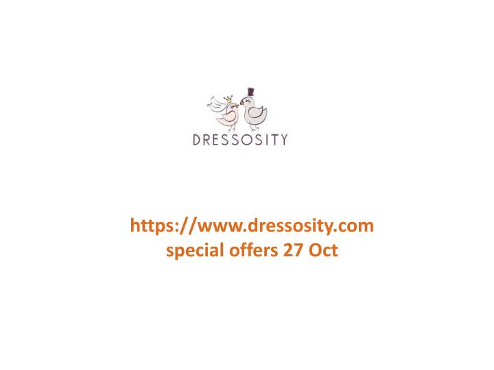Https://www.dressosity.comspecial offers 27 Oct