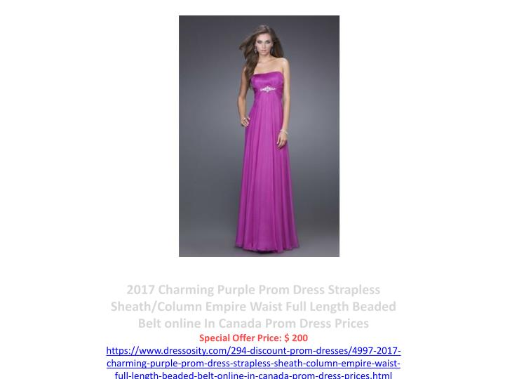 2017 Charming Purple Prom Dress Strapless Sheath/Column Empire Waist Full Length Beaded Belt online In Canada Prom Dress Prices