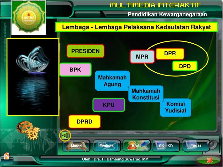 Lembaga - Lembaga Pelaksana Kedaulatan Rakyat