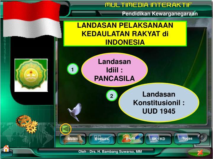 LANDASAN PELAKSANAAN KEDAULATAN RAKYAT di INDONESIA