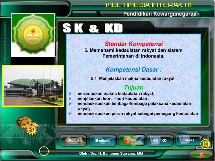 S K  &  KD