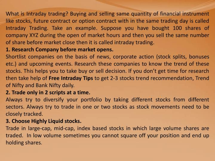 What is Intraday trading? Buying and selling same quantity of financial instrument like stocks, futu...