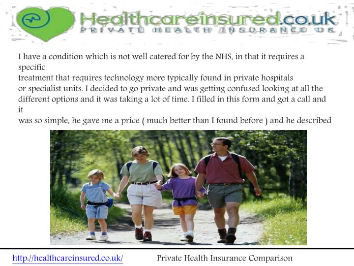 I have a condition which is not well catered for by the NHS, in that it requires a specific