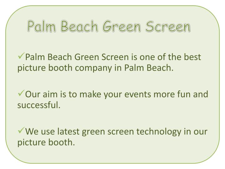 Palm Beach Green Screen