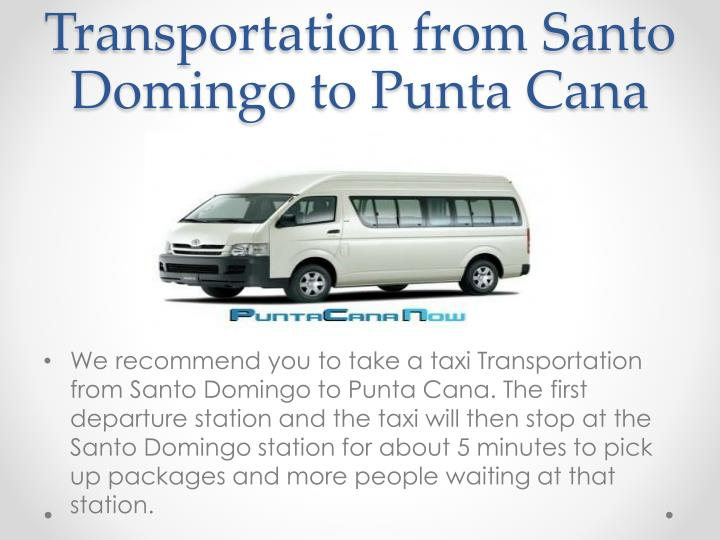 Transportation from Santo Domingo to Punta Cana