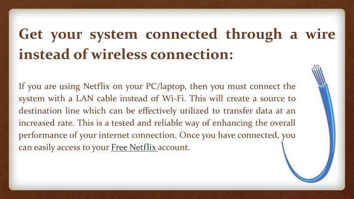 Get your system connected through a wire instead of wireless connection:
