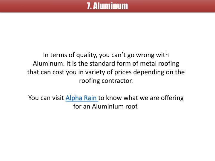 7. Aluminum