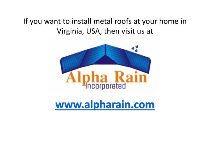 If you want to install metal roofs at your home in