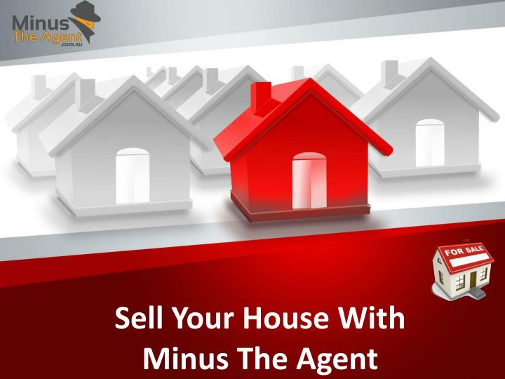 Sell Your House With      Minus The Agent