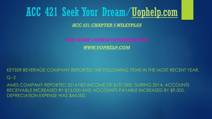 Acc 421 seek your dream uophelp com1
