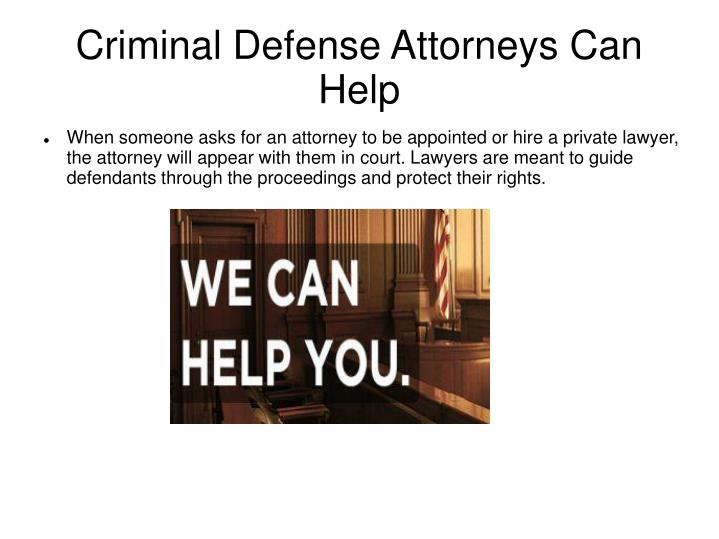 Criminal Defense Attorneys Can Help