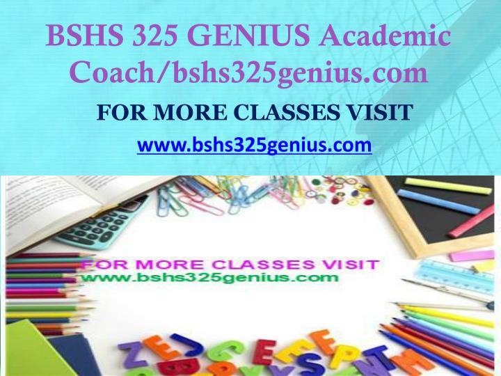 BSHS 325 GENIUS Academic Coach/bshs325genius.com