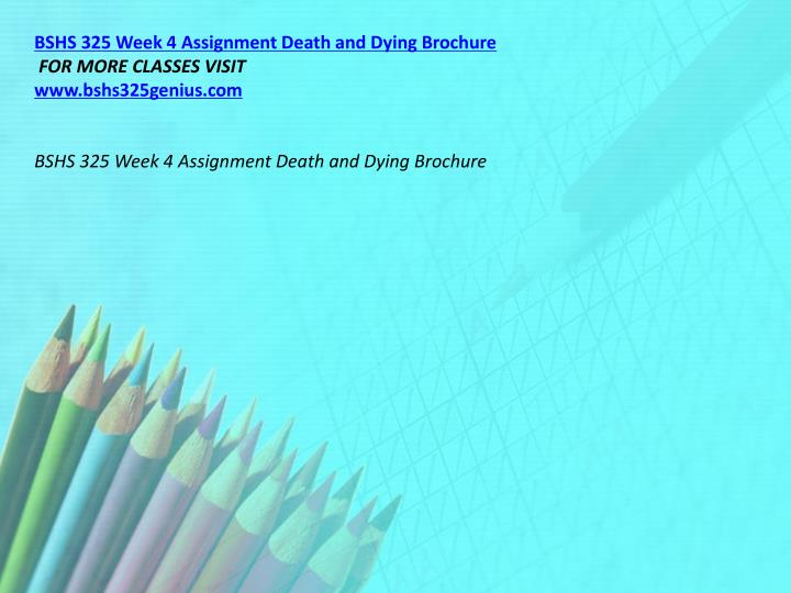 BSHS 325 Week 4 Assignment Death and Dying Brochure