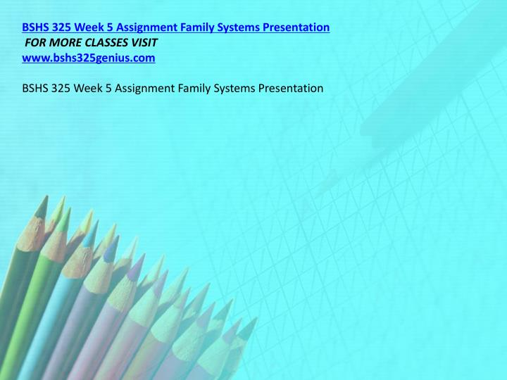 BSHS 325 Week 5 Assignment Family Systems Presentation