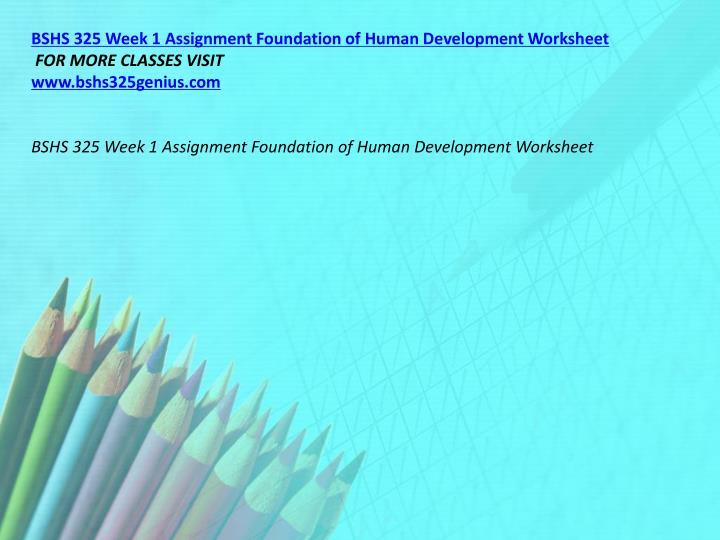 BSHS 325 Week 1 Assignment Foundation of Human Development Worksheet