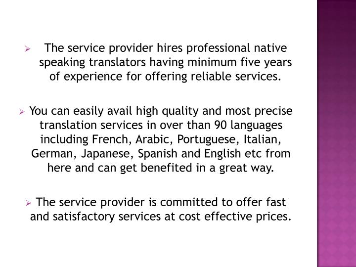 The service provider hires professional native