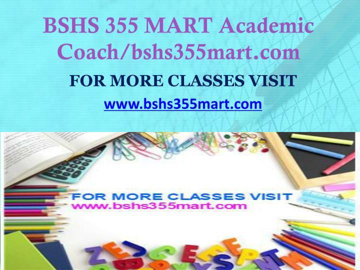 BSHS 355 MART Academic Coach/bshs355mart.com