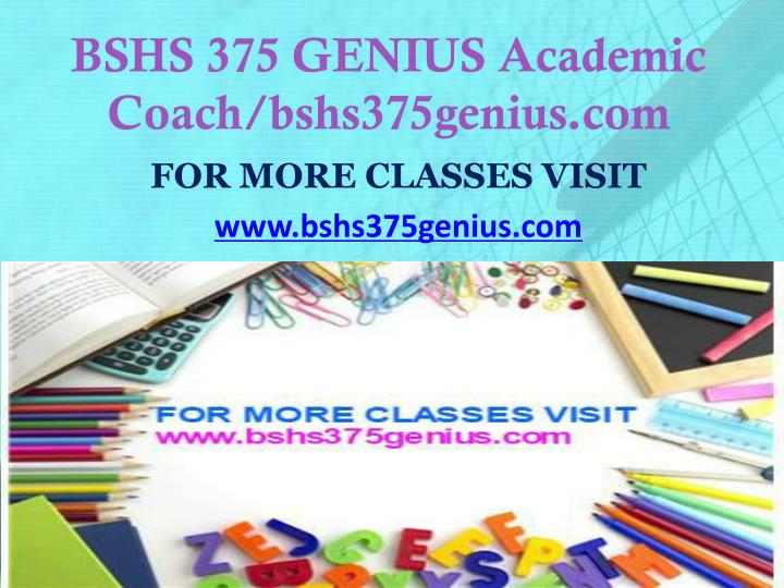 BSHS 375 GENIUS Academic Coach/bshs375genius.com