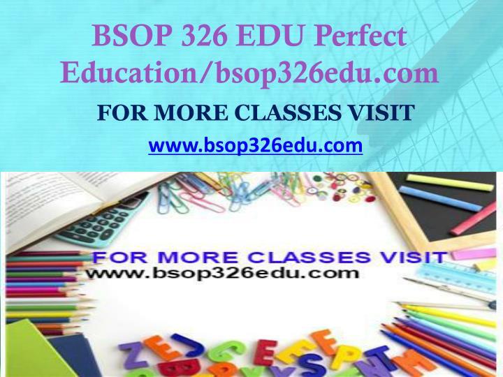 BSOP 326 EDU Perfect Education/bsop326edu.com