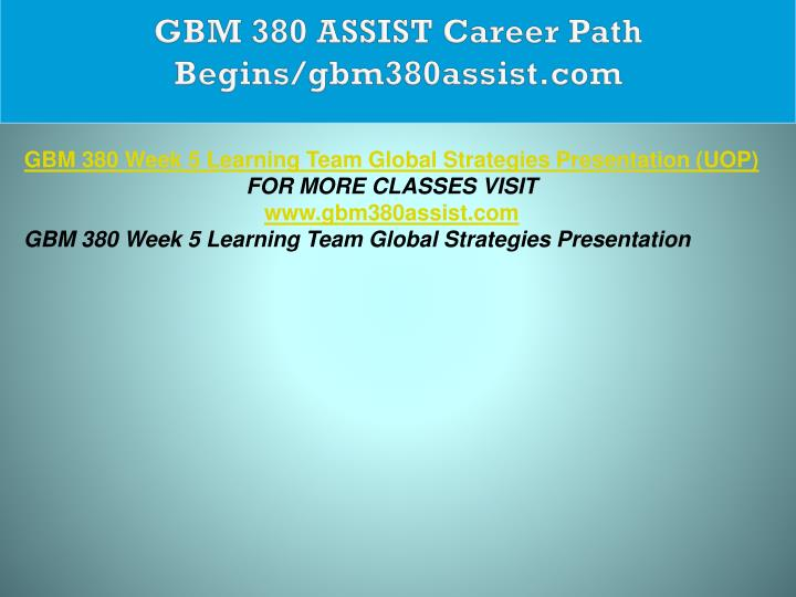 GBM 380 ASSIST Career Path Begins/gbm380assist.com