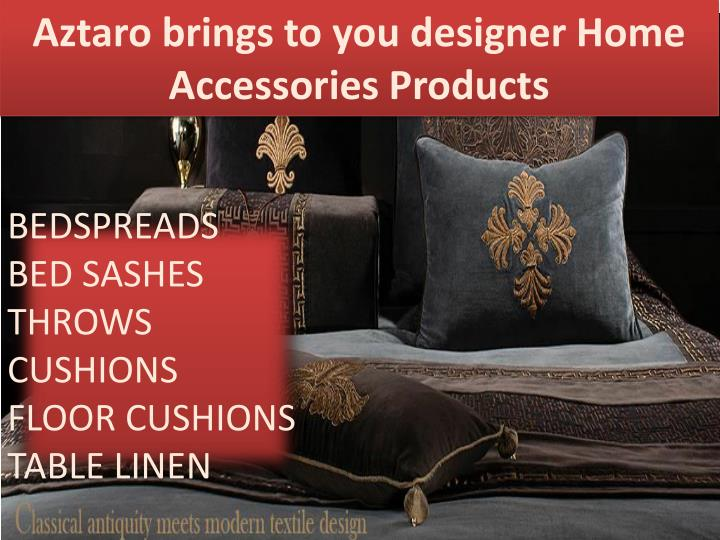 Aztaro brings to you designer Home