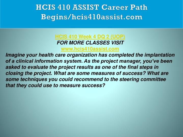 HCIS 410 ASSIST Career Path Begins/hcis410assist.com