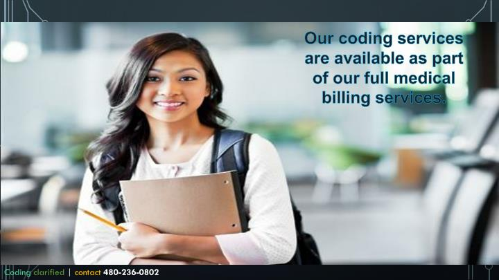 Our coding services are available as part of our full medical billing services.
