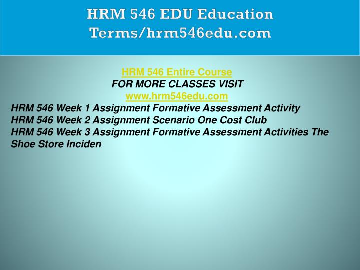 HRM 546 EDU Education Terms/hrm546edu.com