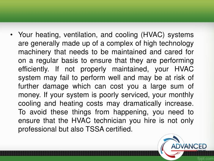Your heating, ventilation, and cooling (HVAC) systems are generally made up of a complex of high tec...