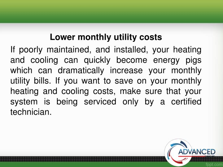 Lower monthly utility costs