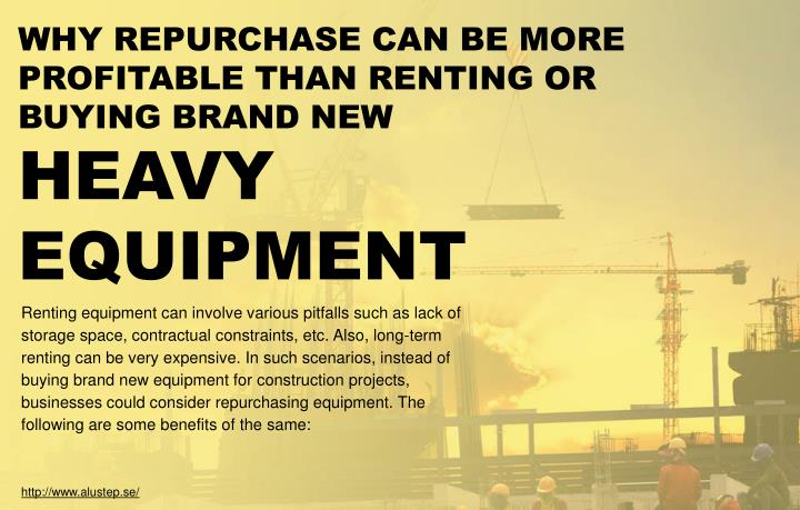 WHY REPURCHASE CAN BE MORE PROFITABLE THAN RENTING OR BUYING BRAND NEW