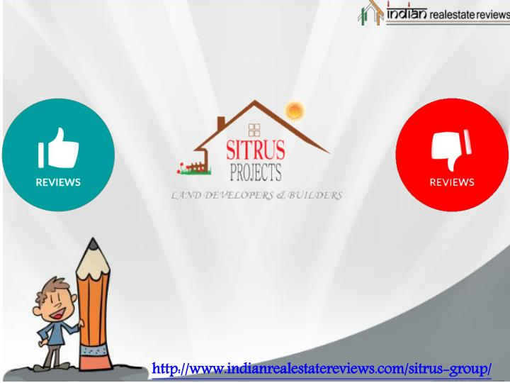 Http://www.indianrealestatereviews.com/sitrus-group/